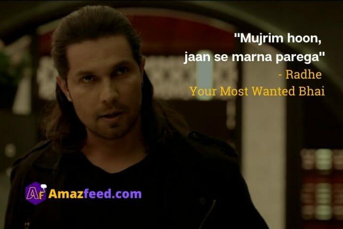 """Mujrim hoon,  jaan se marna parega""  - Radhe  Your Most Wanted Bhai"