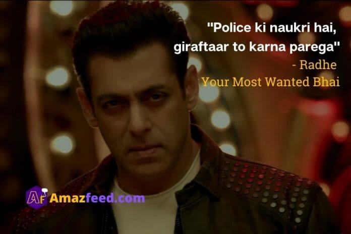 """""""Police ki naukri hai,  giraftaar to karna parega""""  - Radhe  Your Most Wanted Bhai"""