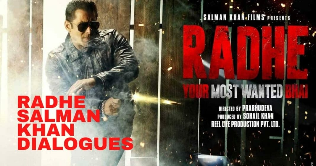 Radhe Salman Khan Dialogues Radhe Your Most Wanted Bhai 2021 Dialogues, Trailer, Release Date1