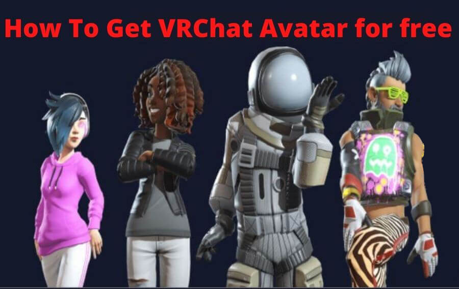 How To Get VRChat Avatar for free